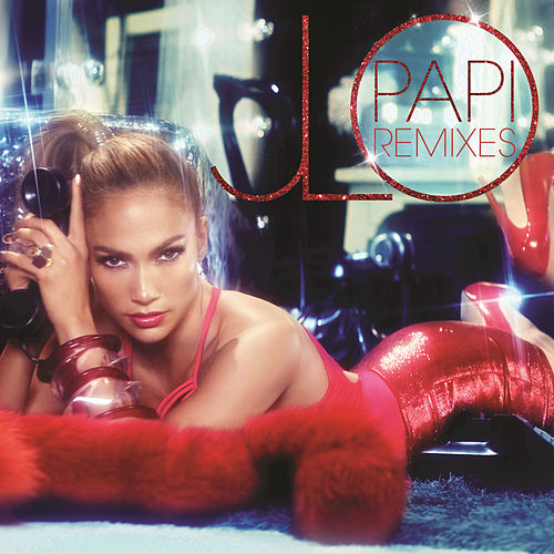 Papi Remixes by Jennifer Lopez