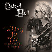Talking To You (Is Like Talking To Myself) by Daryl Hall