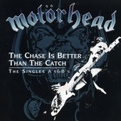 The Chase Is Better Than The Catch - The Singles A's & B's de Motörhead