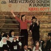 Mezi Vltavou, Donem a Dunajem (pův. LP) de Karel Gott