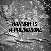 Hannah Is A Palindrome by KYLE