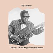 The Best of 50s English Masterpieces: Bo Diddley de Bo Diddley