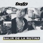 Salir de la Rutina by Tinto