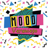 Mood Veraniego by Various Artists