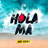 Hola Má by Mati Gómez