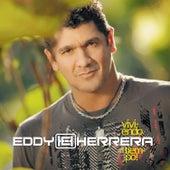 Viviendo al tiempo de Eddy Herrera