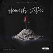 Heavenly Father (feat. PRDGY & Owun Siks) by Bodega