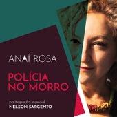 Polícia No Morro by Anaí Rosa