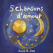 5 chansons d'amour by Joana