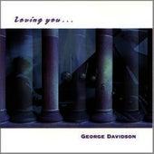 Loving You... by George Davidson