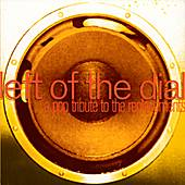 Left Of The Dial - A Pop Tribute To The Replacements by Various Artists