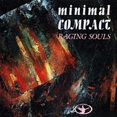 Raging Souls by Minimal Compact