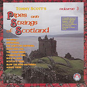 Tommy Scott's Pipes & Strings of Scotland Vol 3 by Tommy Scott's Pipes