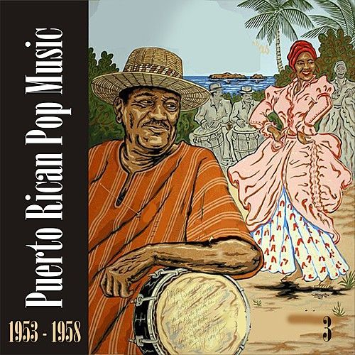 Puerto Rican Pop Music (1953 - 1958), Vol. 3 by Various Artists