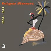 Calypso Pionners, Vol. 3 (1934 - 1947) de Various Artists