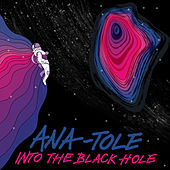 Into the Black Hole by Anatole