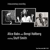 Alice Babs and Bengt Hallberg Visiting Stuff Smith (A Documentary Recording) de Alice Babs