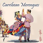 Carribean Merengues (1950 - 1960), Vol. 1 by Various Artists