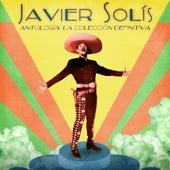 Antología: La Colección Definitiva (Remastered) de Javier Solis