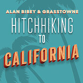 Hitchhiking to California by Alan Bibey