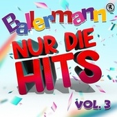 Ballermann - Nur die Hits, Vol. 3 von Various Artists