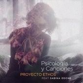 Psicología y Canciones de Proyecto Ethos