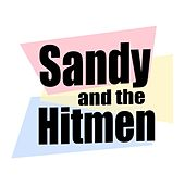Sandy and the Hitmen de Sandy and the Hitmen