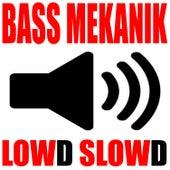 Lowd Slowd de Bass Mekanik