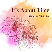 It's About Time by Marylee Nicholas