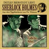 Tödlicher Nebel (Sherlock Holmes : Aus den Tagebüchern von Dr. Watson) von Sherlock Holmes