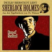 Rose of Scotland (Sherlock Holmes : Aus den Tagebüchern von Dr. Watson) von Sherlock Holmes