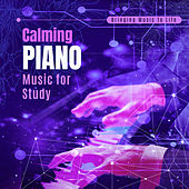 Calming Piano Music for Study by Various Artists