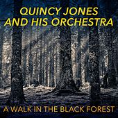A Walk in the Black Forest de Quincy Jones