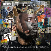 T.H.I.N.G.S. (The Hunger Inside Never Gets Satisfied) by Reks