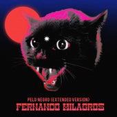 Pelo Negro (Extended Version) de Fernando Milagros