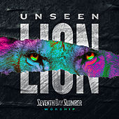 Unseen: The Lion by Seventh Day Slumber