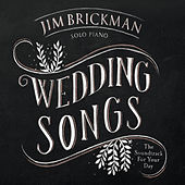 Wedding Songs: The Soundtrack For Your Day by Jim Brickman