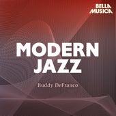 Modern Jazz: Buddy DeFranco & Oscar Peterson Quartet - Jimmy Giuffre Four by Buddy DeFranco