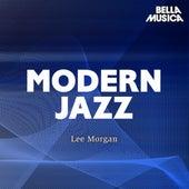 Modern Jazz: Lee Morgan de Lee Morgan