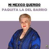 Mi Mexico Querido de Paquita La Del Barrio