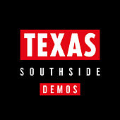 Southside Demos by Texas