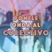 Ponele onda al Colectivo by Various Artists
