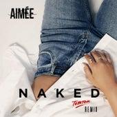 Naked (Tobtok Remix) de Aimée