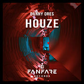 Houze by Danny Ores