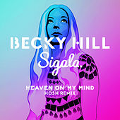 Heaven On My Mind (HOSH Remix) de Becky Hill