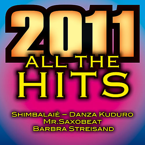 All the Hits - 2011 by Various Artists