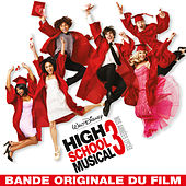 High School Musical 3: Nos Années Lycée (Bande Originale du Film) de Cast - High School Musical