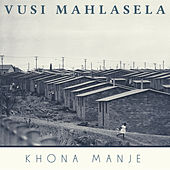 Khona manje (Live) by Vusi Mahlasela