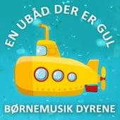 En Ubåd Der Er Gul  - Yellow Submarine (Dansk) by Børnemusik Dyrene