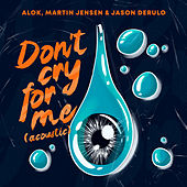 Don't Cry For Me (Acoustic) de Alok